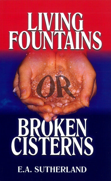 Living Fountains or Broken Cisterns