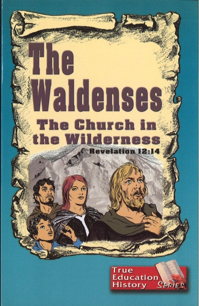 The Waldenses: The Church in the Wilderness