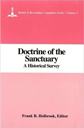 Daniel & Revelation Committee Series: V. 5 - Doctrine of the Sanctuary