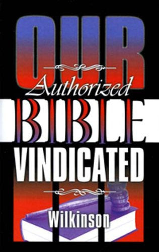 Our Authorized Bible: Vindicated