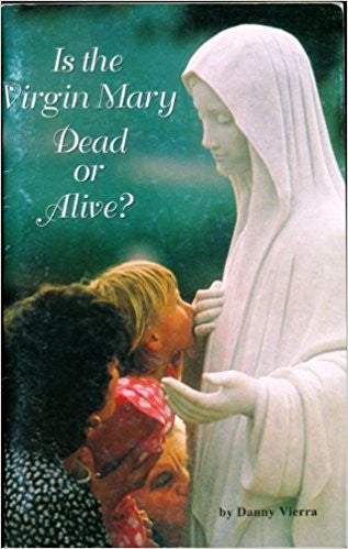 Is the Virgin Mary Dead or Alive?