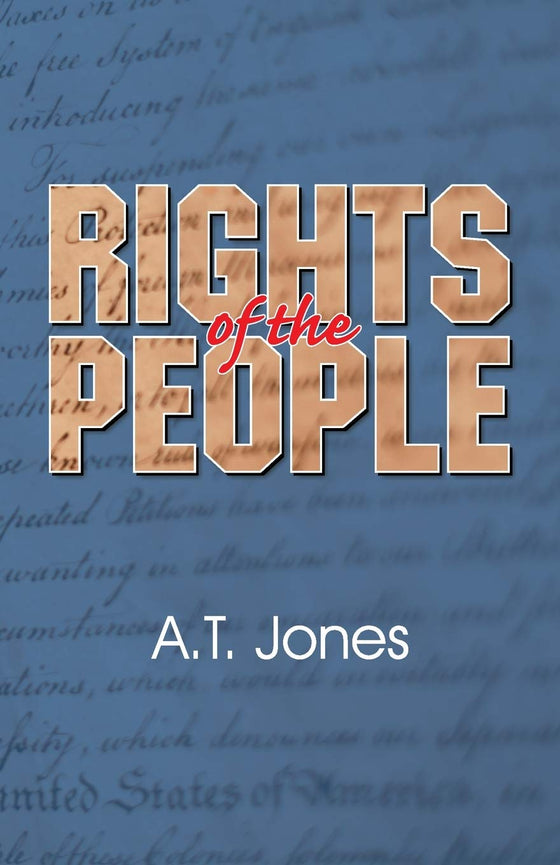 Rights of the People by A. T. Jones