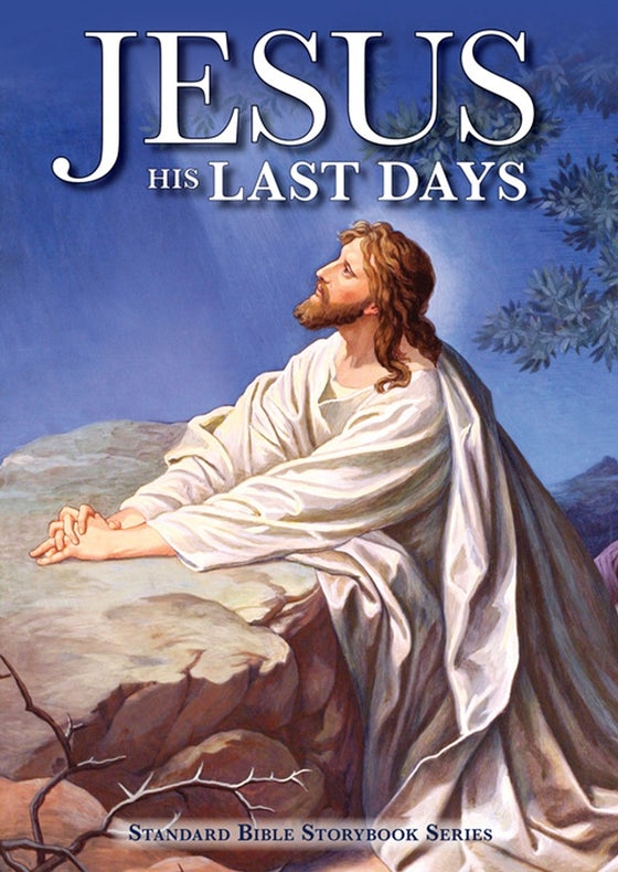 Jesus, His Last Days
