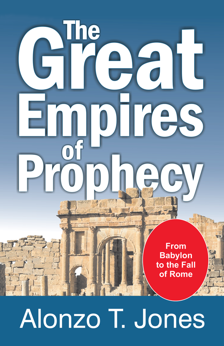 Great Empires of Prophecy, by A. T. Jones
