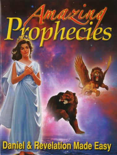 Amazing Prophecies, Daniel and Revelation Made Easy