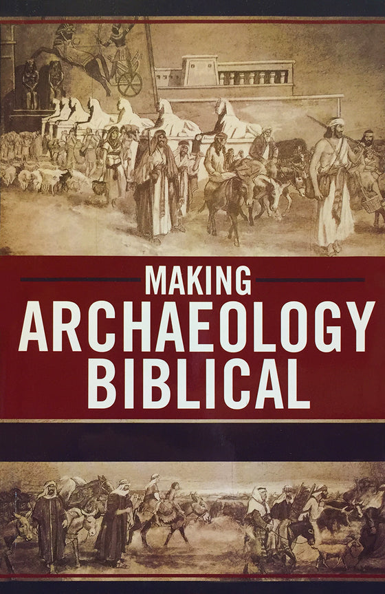 Making Archaeology Biblical