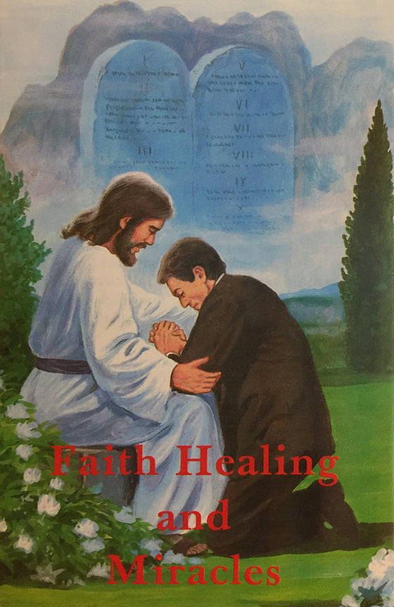 Faith Healing and Miracles