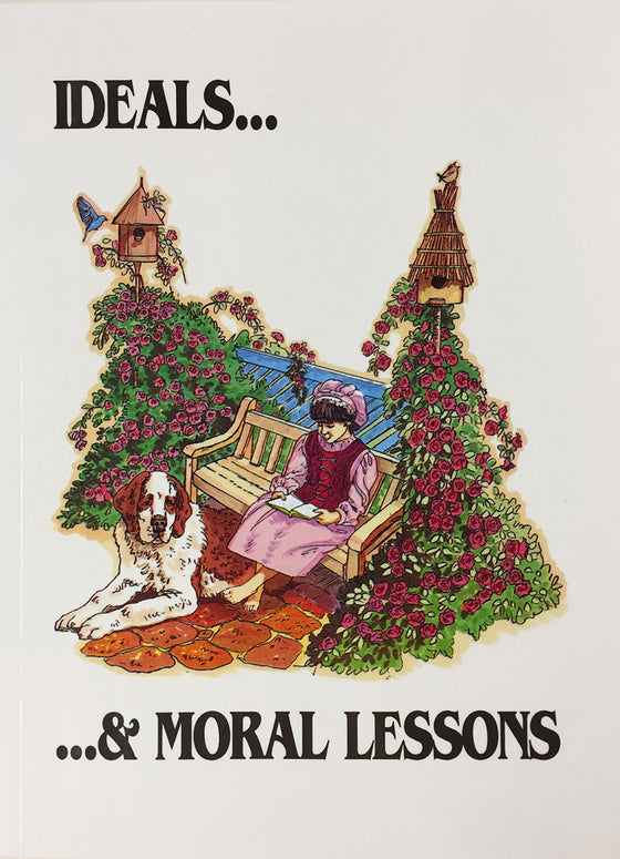 Ideals & Moral Lessons (From Actual Occurrences)
