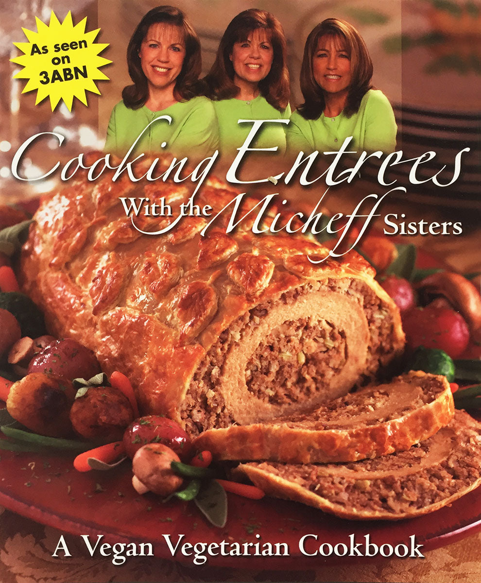 Cookbook: Cooking Entrees with the Micheff Sisters