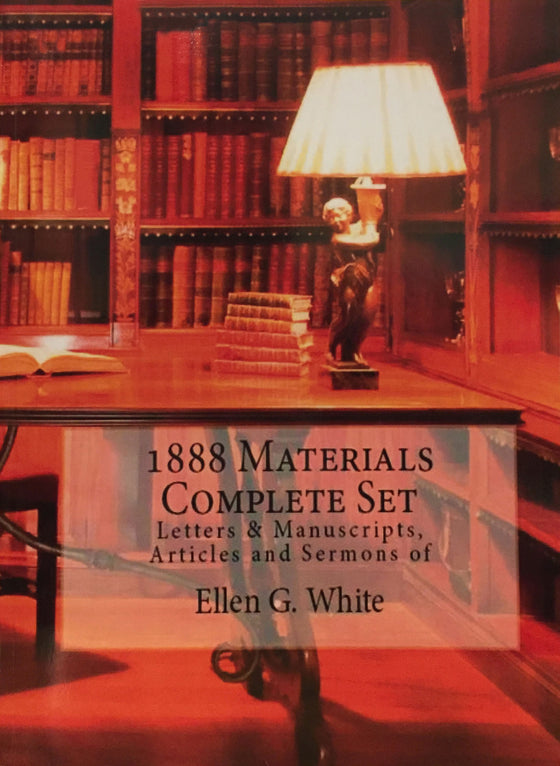 The Ellen G. White 1888 Materials (4 Volume in 1 book)