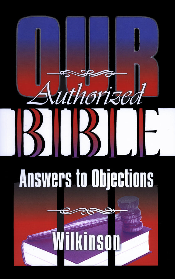 Our Authorized Bible: Answers to Objections