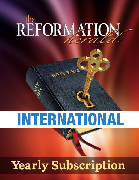 The Reformation Herald - International Subscription