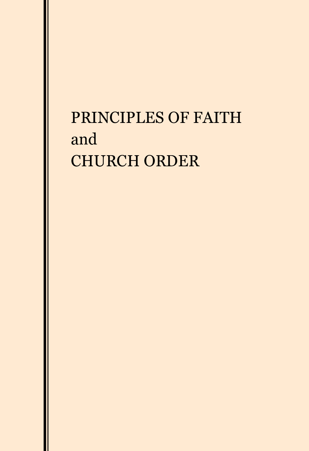 Principles of Faith and Church Order
