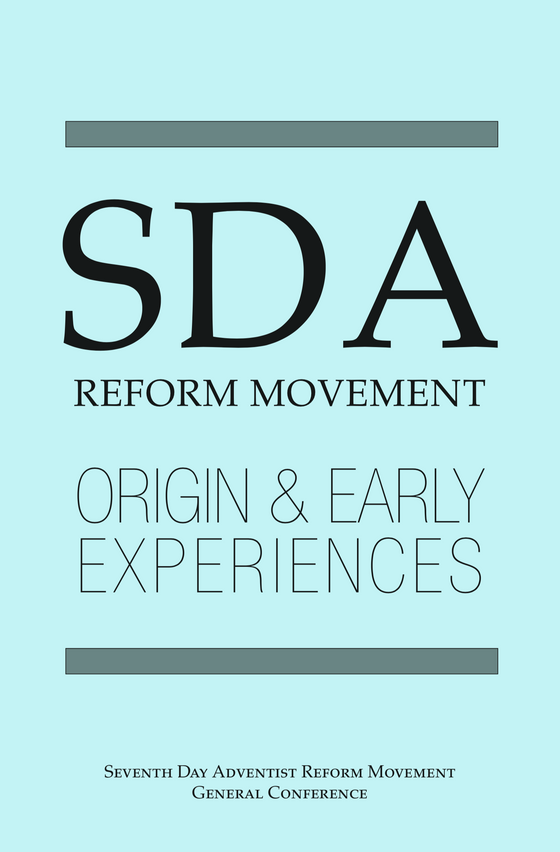 SDA Reform Movement: Origin and Early Experiences