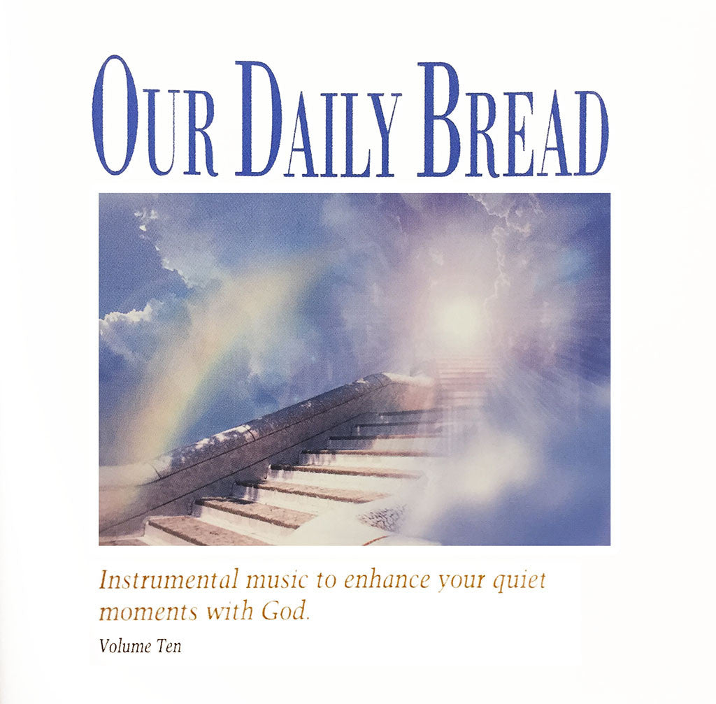 Our Daily Bread: Hymns of Heaven, Vol. 10