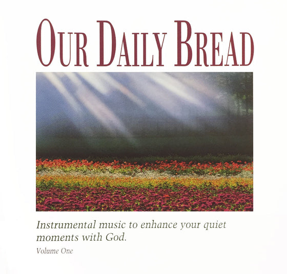 Our Daily Bread: Hymns of the Morning, Vol. 1
