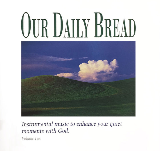 Our Daily Bread: Hymns of the Day, Vol. 2