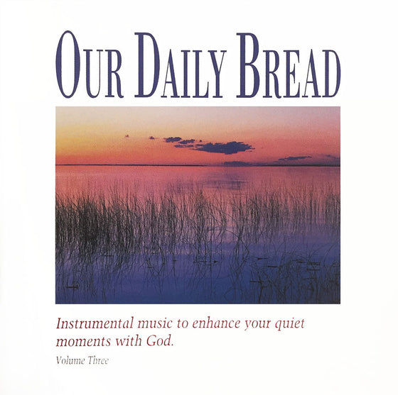 Our Daily Bread: Hymns of the Evening, Vol. 3