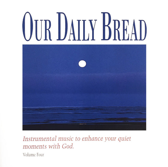 Our Daily Bread: Hymns of the Night, Vol. 4