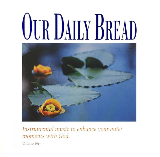 Our Daily Bread: Hymns of Comfort, Vol. 5