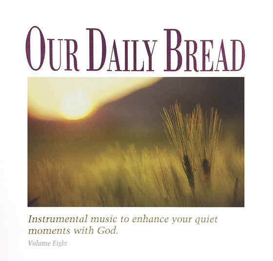 Our Daily Bread: Hymns of Prayer, Vol. 8