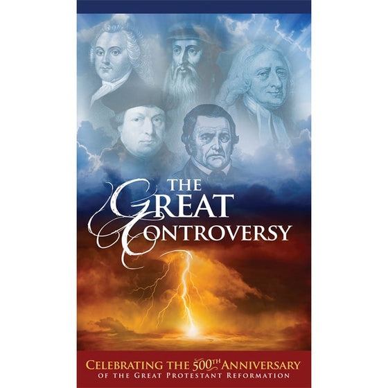 The Great Controversy: Celebrating the 500th Anniversary of the Great Protestant Reformation
