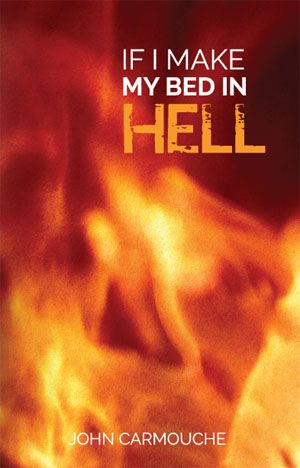 If I Make My Bed in Hell - John Carmouche