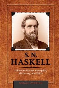 S.N. Haskell, by Gerald Wheeler