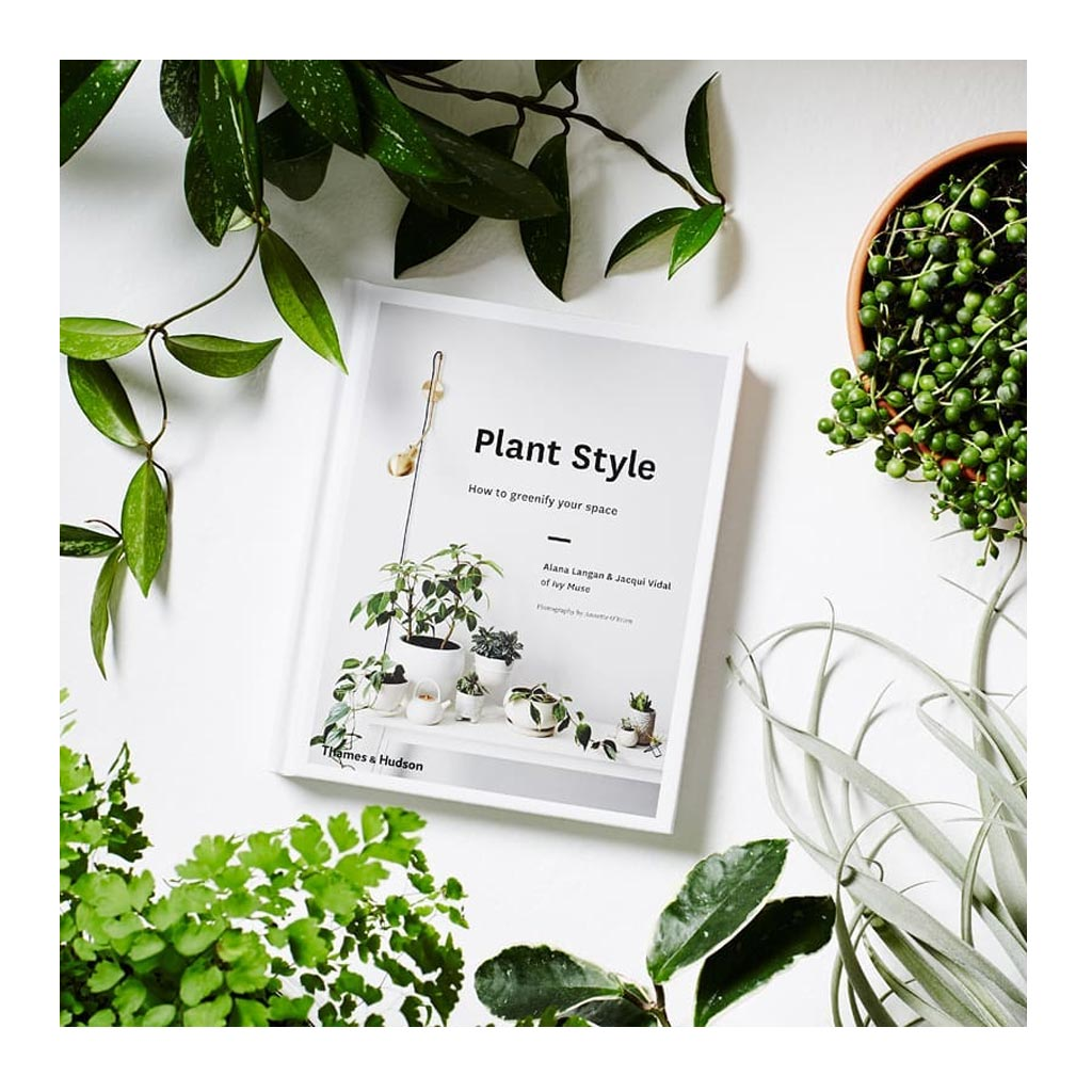 Coffee Table Books-Thames & Hudson - Alana Langan + Jacqui Vidal - Plant Style: How to Greenify Your Space - 9780500501030