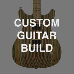CUSTOM GUITAR BUILD