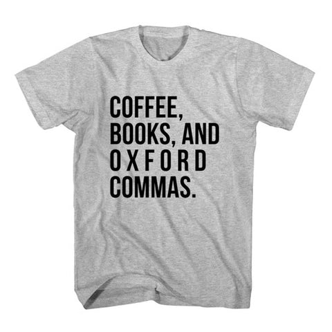 T-Shirt Coffee Books and Oxford Commas