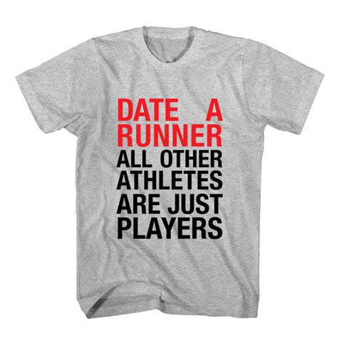 T-Shirt Date A Runner, All Other Athletes Are Just Players