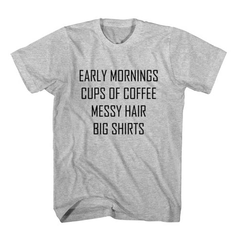 T-Shirt Early Mornings Cup Of Coffee Messy Hair Big Shirts