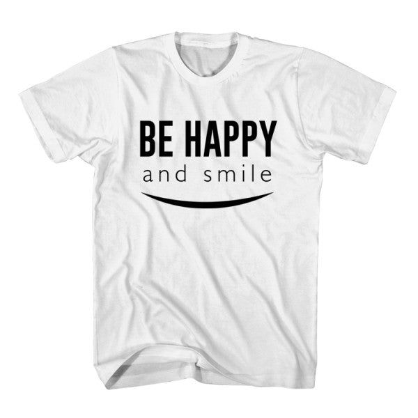 T-Shirt Be Happy and Smile