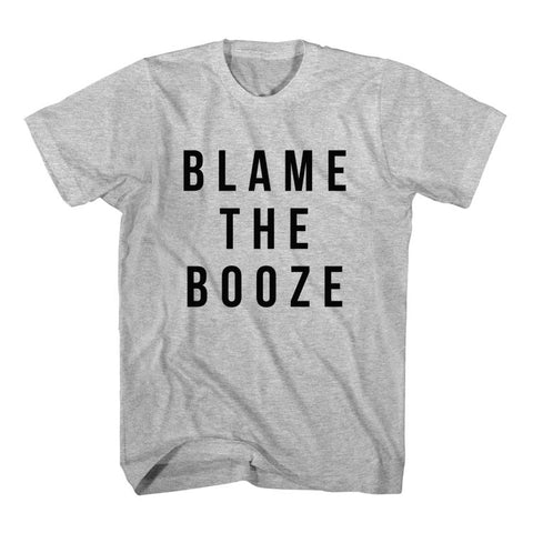 T-Shirt Blame The Booze