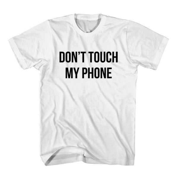 T-Shirt Don't Touch My Phone