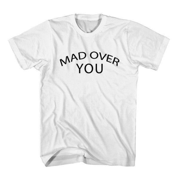 T-Shirt Mad Over You