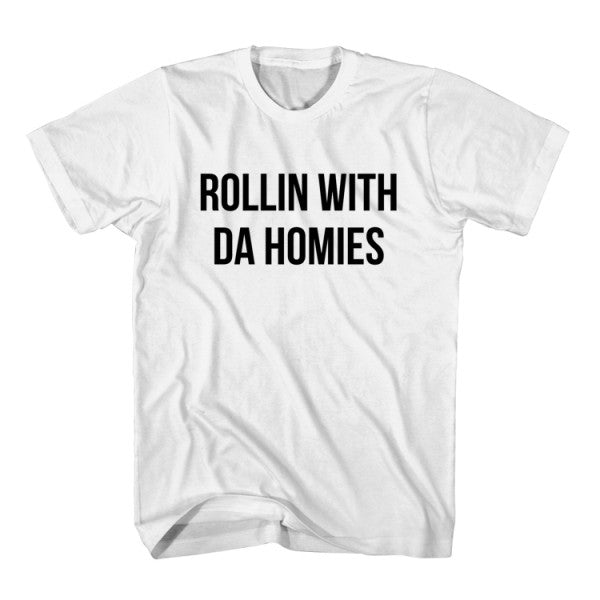 T-Shirt Rolling With The Homies