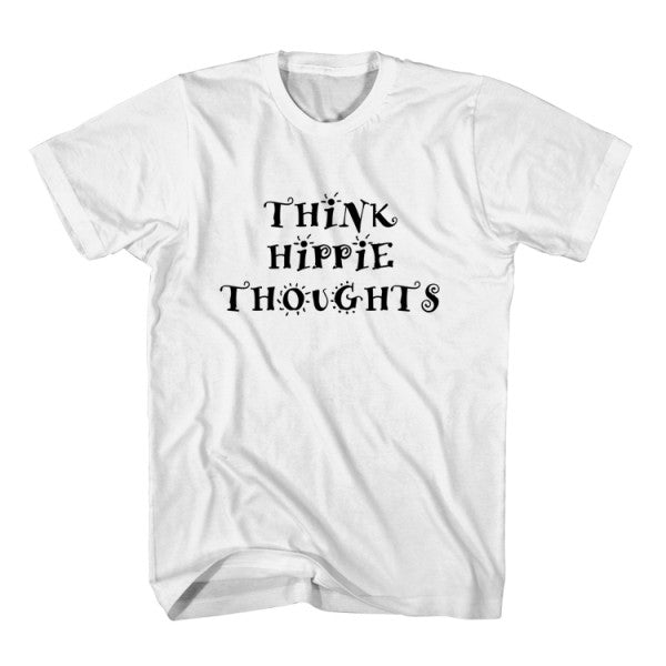 T-Shirt Think Hippie Thoughts