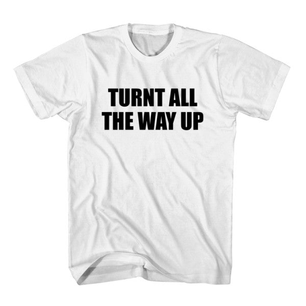 T-Shirt Turn All The Way Up