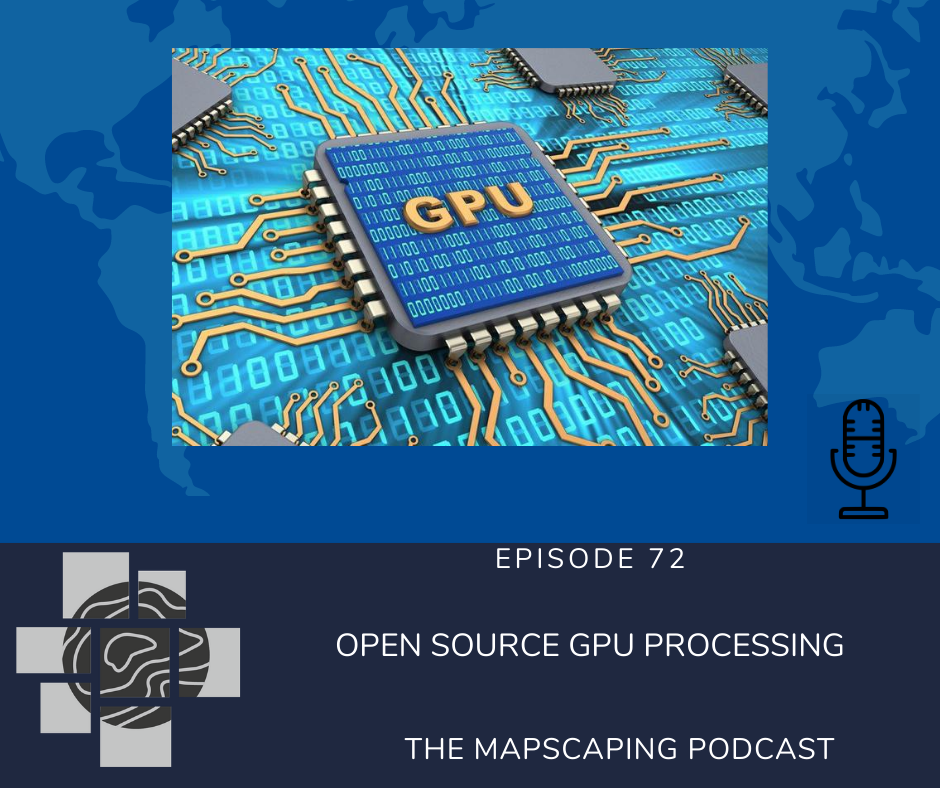 Spatial GPU processing podcast for the GIS community