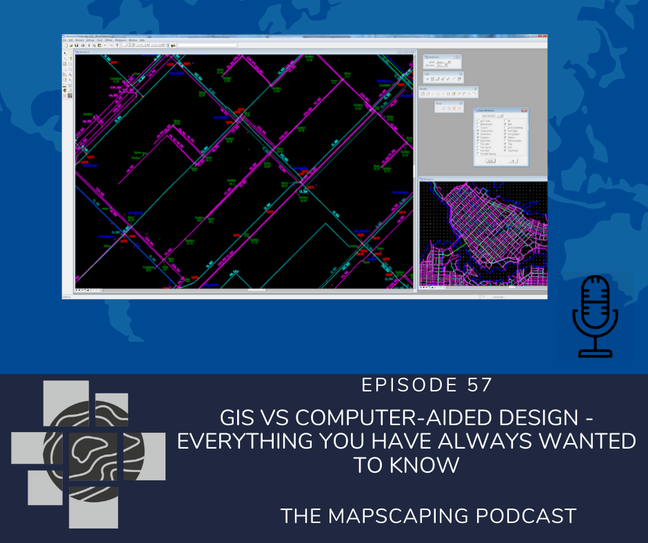 GIS podcast, the difference between Geospatial and Computer aided-design