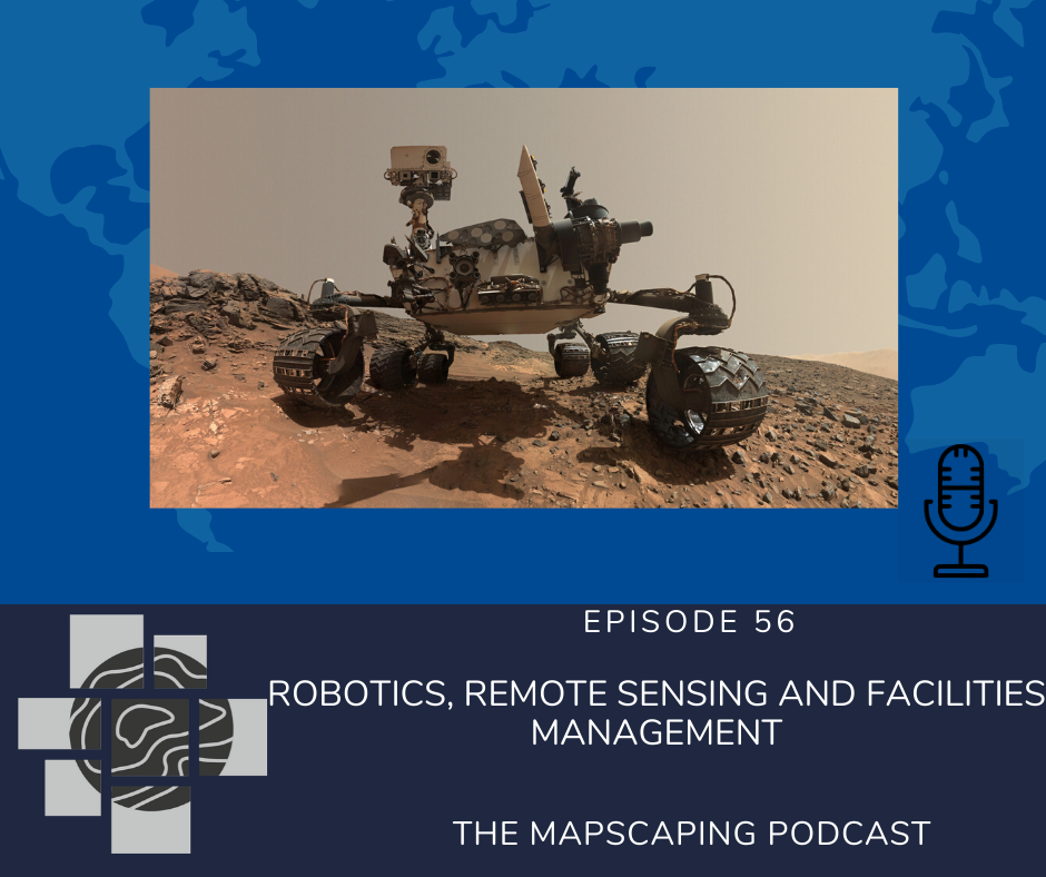 GIS and Geospatial podcast, remote sensing and robotics