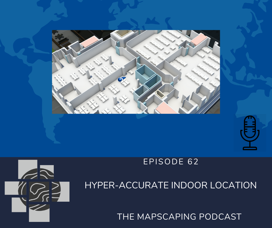 Indoor positioning and navigation, podcast episode about location, GIS, geospatial and tracking inside buildings