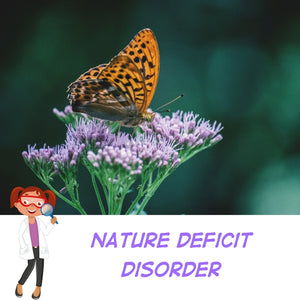 "Have you heard of ""nature deficit disorder""?"