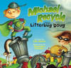 Michael Recycle and Litter Bug Doug