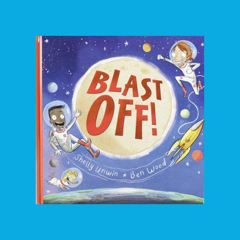 Blast off by Shelly Unwin a STEM picture book about space for kids and children