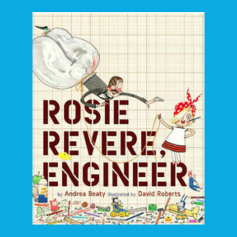 Rosie Revere Engineer by Andrea Beaty a STEM story book