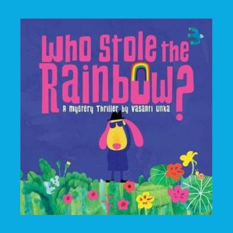 Who stole the rainbow a science book about how rainbows are made for children