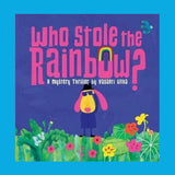 Who stole the rainbow a science mystery book